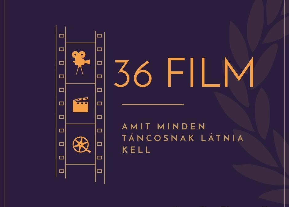36 film, amit minden táncosnak látnia kell